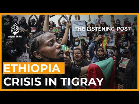 The crisis in Tigray and the struggle to report the conflict | The Listening Post