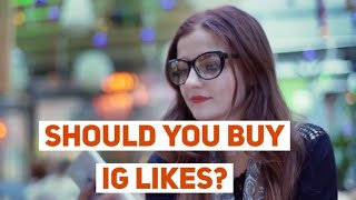 Should You Buy IG Likes?
