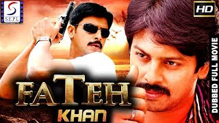 Fateh Khan - South Indian Super Dubbed Action Film - Latest HD Movie 2018