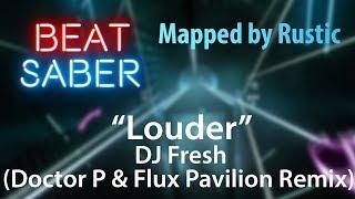 "New Map! ""Louder"" By DJ Fresh (Doctor P & Flux Pavilion Remix) Expert / Hard / Normal"