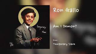 "Ron Gallo - ""Am I Demon?"" [Audio Only]"