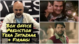 Box Office Prediction Tera Intazaar & Firangi #TutejaTalks