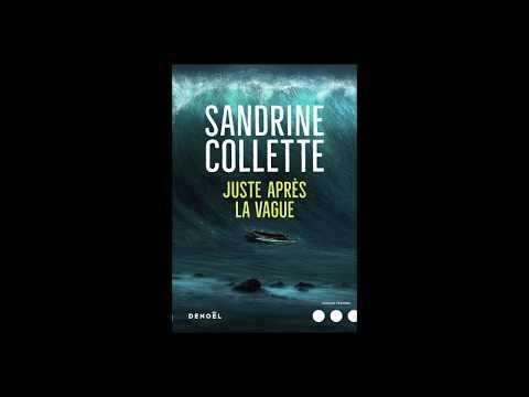 Sandrine Collette - Juste après la vague