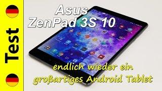 Asus ZenPad 3S 10 Test | endlich wieder ein großartiges Android Tablet! (deutsch)