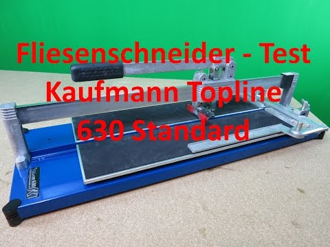 Kaufmann Fliesenschneider Topline 630 Standard Testergebnis