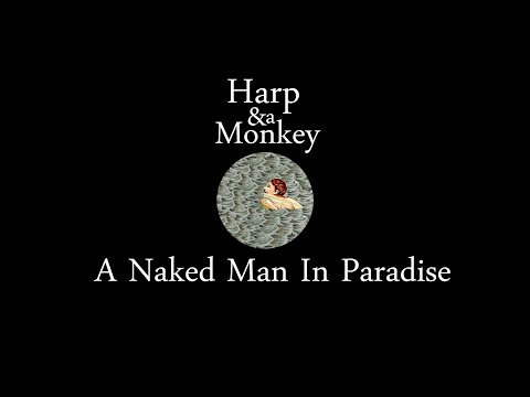 A Naked Man In Paradise - Harp and a Monkey
