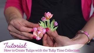 How to Create Tulips with the Tulip Time Collection