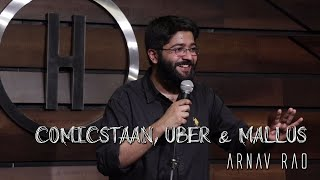 Comicstaan, Uber & Mallus: Stories From Last Week (Part I) - Stand Up Comedy By Arnav Rao