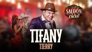 TIERRY - TIFANY - SALOON DO PIDA!