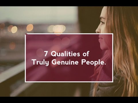 7 Qualities of Truly Genuine People