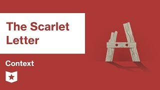The Scarlet Letter  | Context | Nathaniel Hawthorne