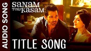 Sanam Teri Kasam (Title Song) | Full Audio | Harshvardhan