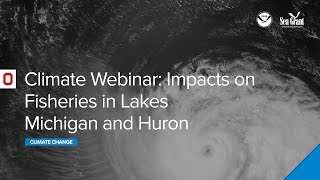 Webinar: Climate Change Impacts on Fisheries in Lakes Michigan and Huron