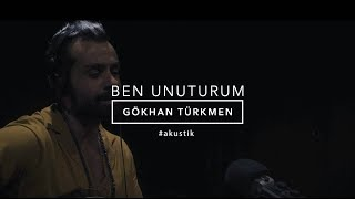 Ben Unuturum [Official Acoustic Video]   Gökhan Türkmen