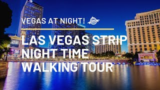 Las Vegas Strip Late July 2020 - Night Time Walking Tour, Showgirls & Water!