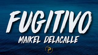 Maikel Delacalle   Fugitivo (LetraLyrics)