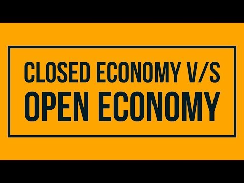 Difference between an Open Economy and a Closed Economy