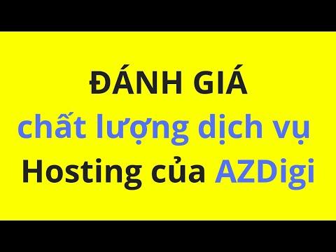 Đánh giá chất lượng dịch vụ Hosting của AZDIGI | #VTDChannel