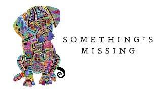 Sheppard   Something's Missing (Lyric Video)