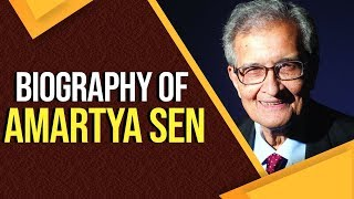Biography of Amartya Sen, Indian economist & 1998 Nobel Prize winner for Economic Sciences