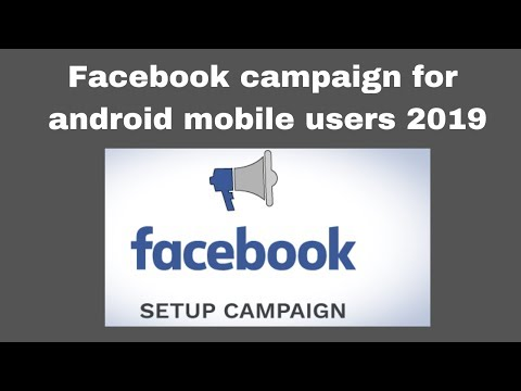 Facebook campaign for android mobile users 2019