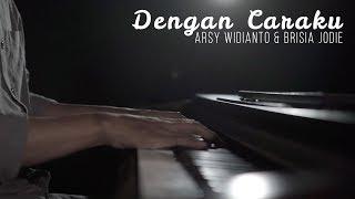 Dengan Caraku   Arsy Widianto, Brisia Jodie Piano Cover