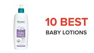 10 Best Baby Lotions In India With Price