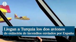 Llegan a Turquía los dos aviones de extinción de incendios enviados por España