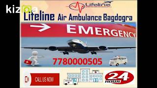 Lifeline Air Ambulance Bagdogra Easy to Rent with ICU Facility onboard