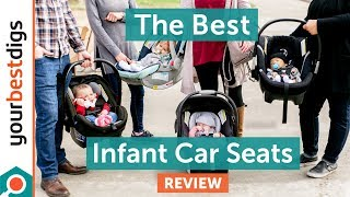 The Best Infant Car Seats - Reviewed & Tested