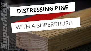 Adding Texture to Pine Wood - Distressing Wood With A SuperBrush Sander