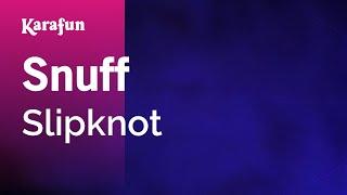 Karaoke Snuff - Slipknot *