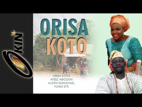 ORISA KOTO Latest Nollywood Movie 2015