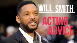 Will Smith Acting Advice