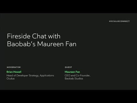 Oculus Connect 4 | Fireside Chat with Baobab's Maureen Fan