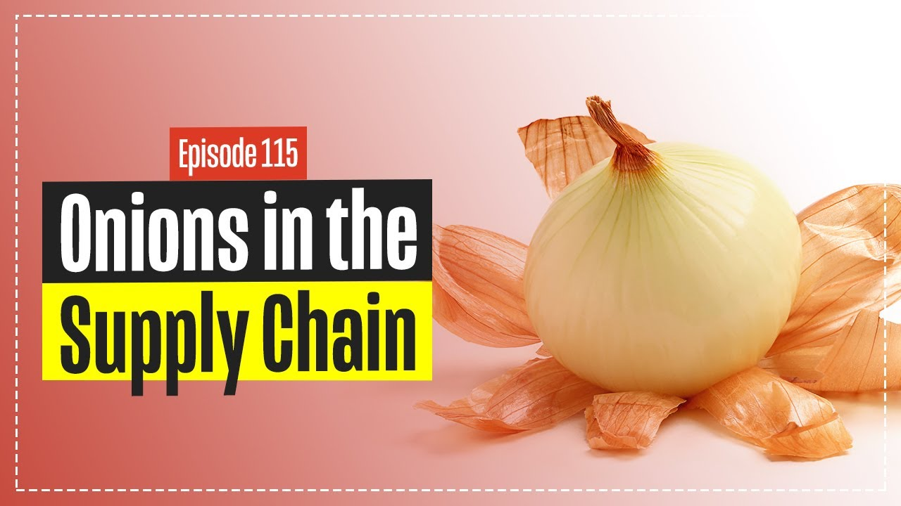 Peeling Onions and Your Supply Chain – It's all about the Layers!