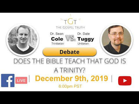 The Gospel Truth EP #64: Dr. Sean Cole Vs Dr. Dale Tuggy: Does The Bible Teach God Is A Trinity?
