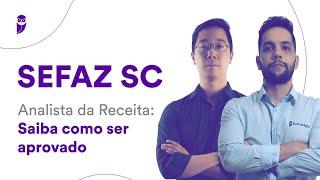 Concurso SEFAZ SC - Analista da Receita: Saiba como ser aprovado