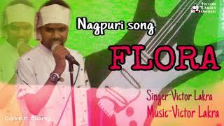 Nagpuri Song FLORA TOR SANGE....... //Victor Lakra// Cover Song.