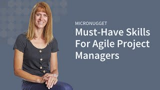 Must-Have Skills For Agile Project Managers