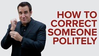 HOW TO CORRECT SOMEONE POLITELY
