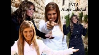 تحميل اغاني Aline Lahoud - Enta / الين لحود - إنت MP3