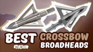 Best Crossbow Broadheads | Hunt Wisely