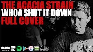 The Acacia Strain - Whoa Shut It Down (Cover / Lyric Video)