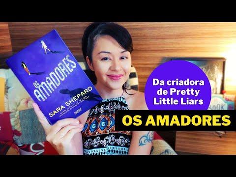 OS AMADORES | Suspense de Sara Shepard, criadora de Pretty Little Liars