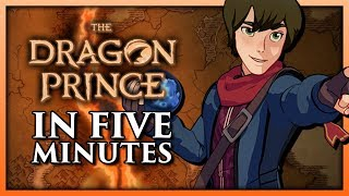 The Dragon Prince Season 1 in 5 Minutes - TeamFourStar (TFS)