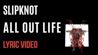 Slipknot   All Out Life (LYRICS)
