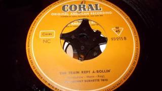 The Johnny Burnette Trio - The train kept a-rollin'