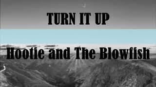 Hootie And The Blowfish | Turn It Up | Lyrics