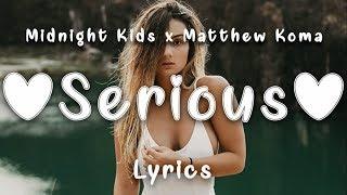 Midnight Kids   Serious (Lyrics) Ft. Matthew Koma